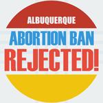 Albuquerque Abortion Ban Rejected