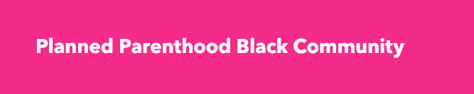 Planned Parenthood Black Community