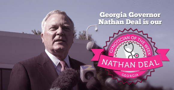 Georgia Governor Nathan Deal - Gynotician of the Week