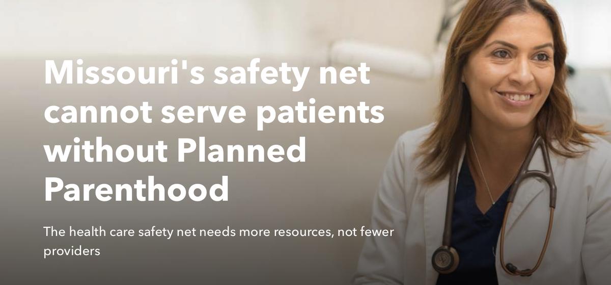 Missouris Safety Net Cannot Serve Patients Without Planned Parenthood