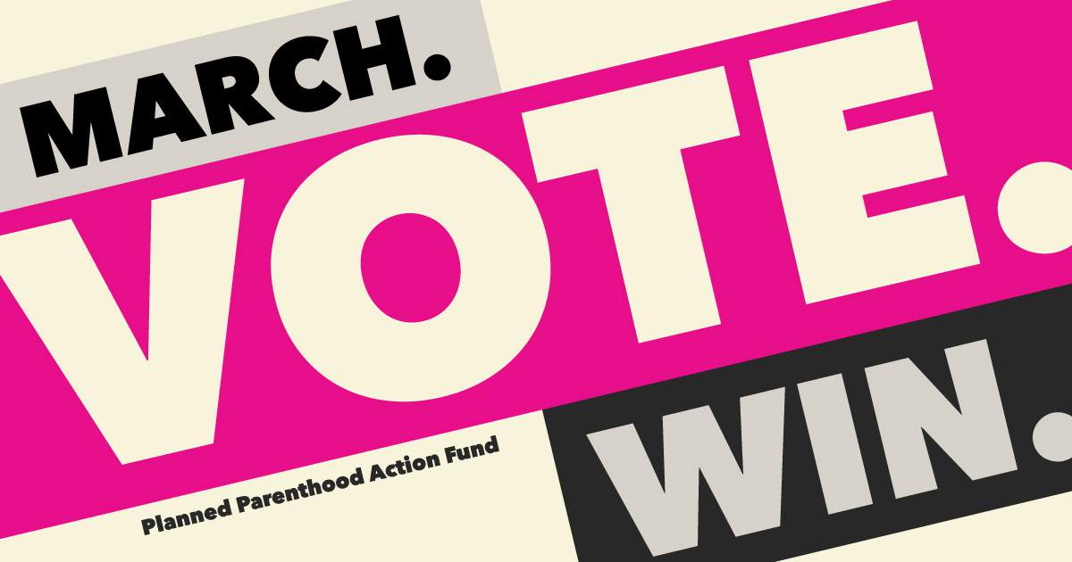March  Vote  Win  Planned Parenthood Action Fund